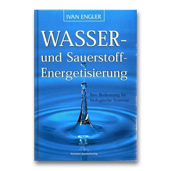 Wasser u. Sauerstoffenergetisierung