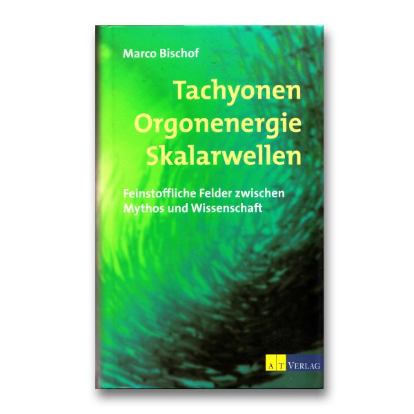 Tachyonen Orgonenergie Skalarwellen