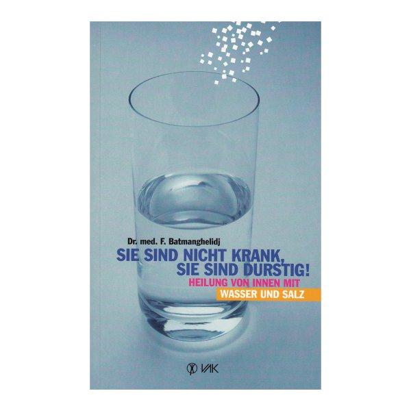Sie sind nicht krank sie sind durstig